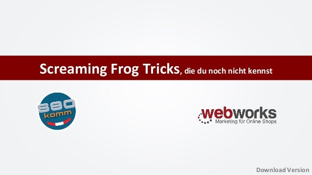 Screaming	Frog	Tricks,	die	du	noch	nicht	kennst	 Download	Version