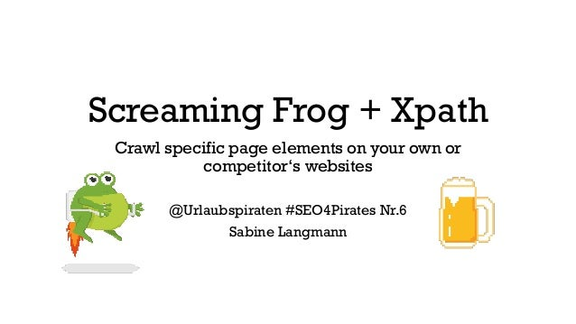 Screaming Frog + Xpath Crawl specific page elements on your own or competitor's websites @Urlaubspiraten #SEO4Pirates Nr.6...