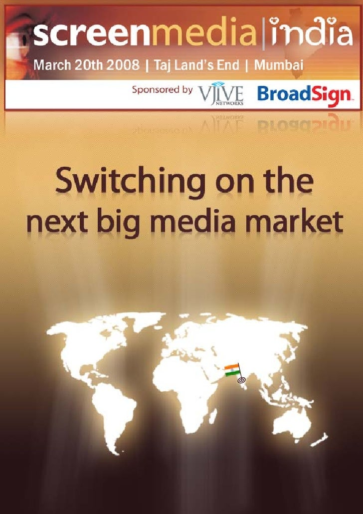 media india   Place-based screens are the fastest growing new media sector since the Internet. Come to Screen Media India ...