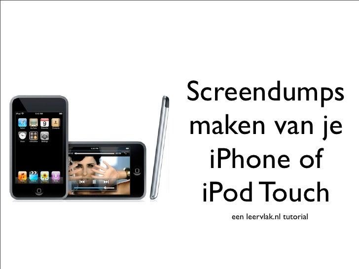 Screendumps maken van je   iPhone of  iPod Touch    een leervlak.nl tutorial