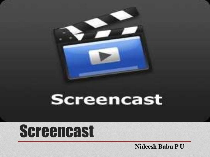 Screencast             Nideesh Babu P U