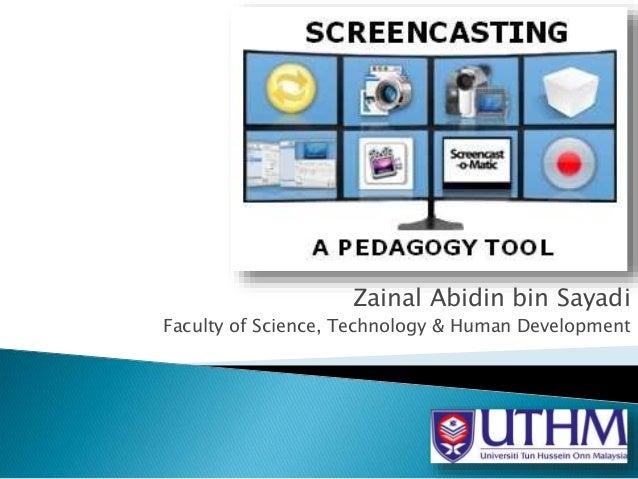 Zainal Abidin bin Sayadi Faculty of Science, Technology & Human Development