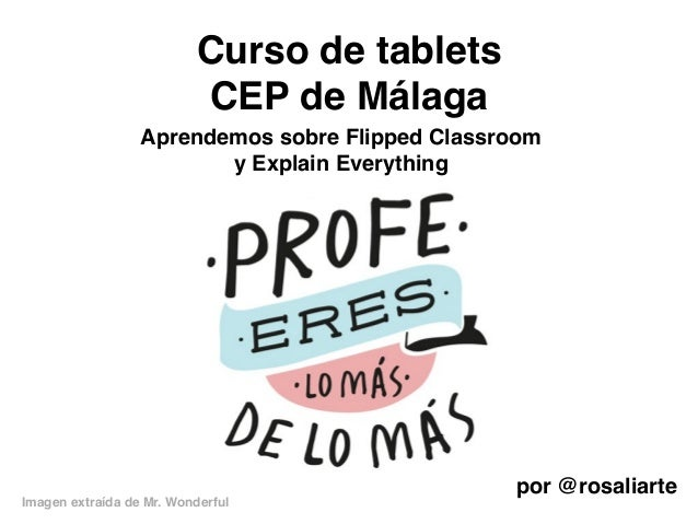 Curso de tablets  CEP de Málaga  Aprendemos sobre Flipped Classroom  y Explain Everything  por @rosaliarte  Imagen extraíd...