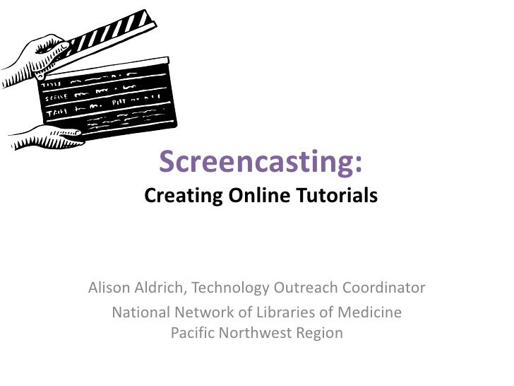 Screencasting:Creating Online Tutorials<br />Alison Aldrich, Technology Outreach Coordinator<br />National Network of Libr...