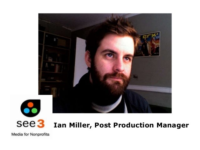 Ian Miller, Post Production Manager