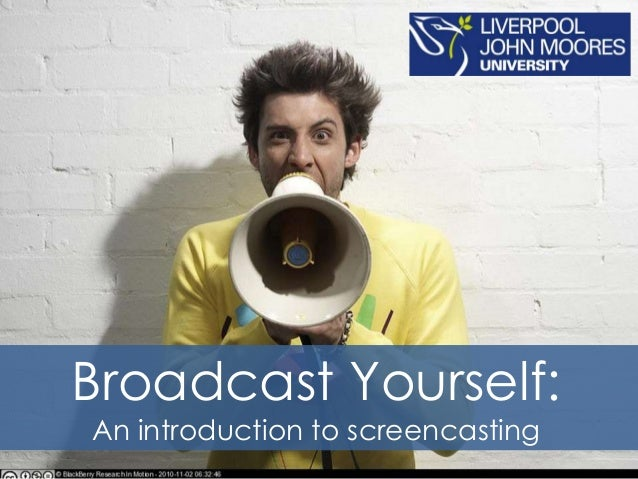 Broadcast Yourself: An introduction to screencasting