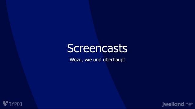 Screencasts Wozu, wie und überhaupt
