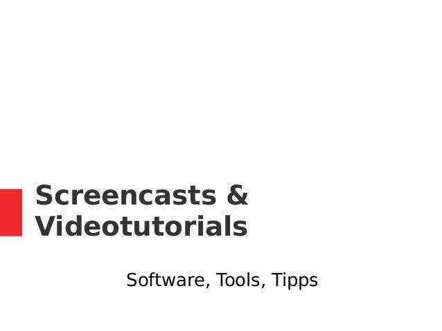 Screencasts & Videotutorials Software, Tools, Tipps