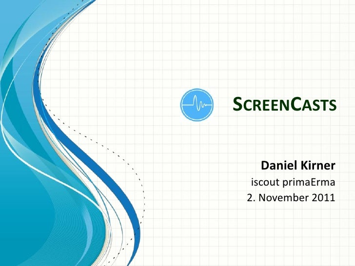 SCREENCASTS   Daniel Kirner  iscout primaErma 2. November 2011