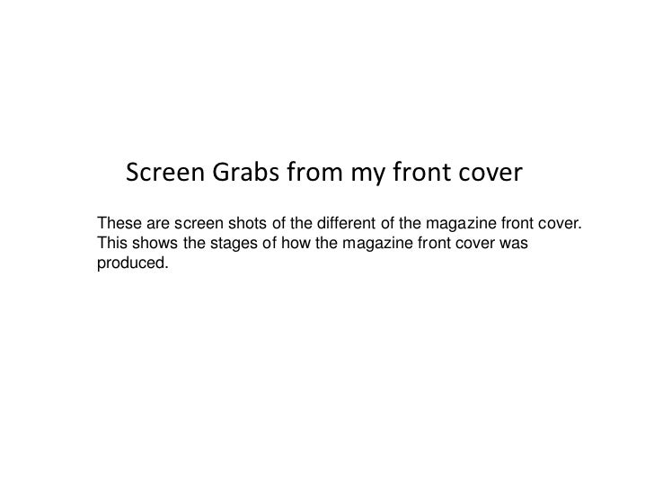 Screen Grabs from my front coverThese are screen shots of the different of the magazine front cover.This shows the stages ...