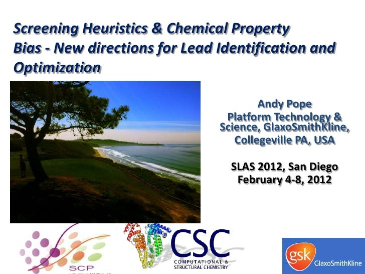 Screening Heuristics & Chemical PropertyBias - New directions for Lead Identification andOptimization                     ...