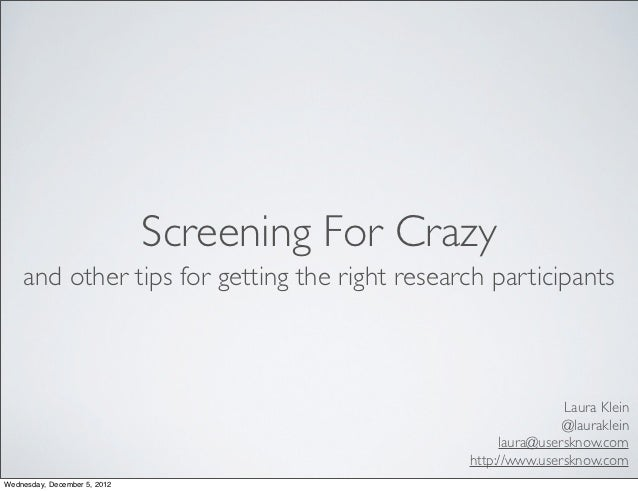 Screening For Crazy    and other tips for getting the right research participants                                         ...