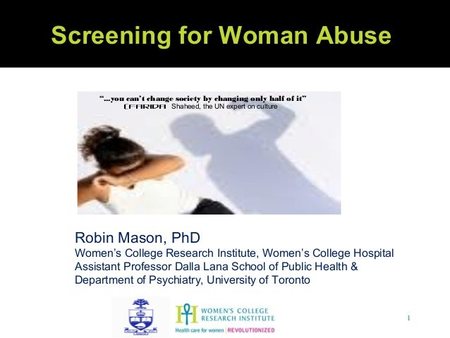 "Screening for Woman Abuse     ""...you can't change society by changing only half of it""           (Farida Shaheed, the UN ..."