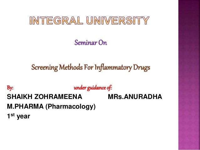 SeminarOn Screening Methods For Inflammatory Drugs By: underguidance of: SHAIKH ZOHRAMEENA MRs.ANURADHA M.PHARMA (Pharmaco...