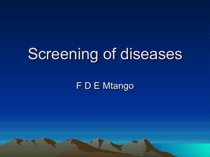 Screening of diseases F D E Mtango