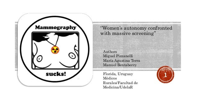 ''Women's autonomy confronted with massive screening'' 1 Authors Miguel Pizzanelli María Agustina Terra Manuel Bentaberry ...