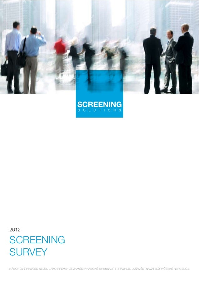 2012SCREENINGSURVEYNÁBOROVÝ PROCES NEJEN JAKO PREVENCE ZAMĚSTNANECKÉ KRIMINALITY Z POHLEDU ZAMĚSTNAVATELŮ V ČESKÉ REPUBLICE