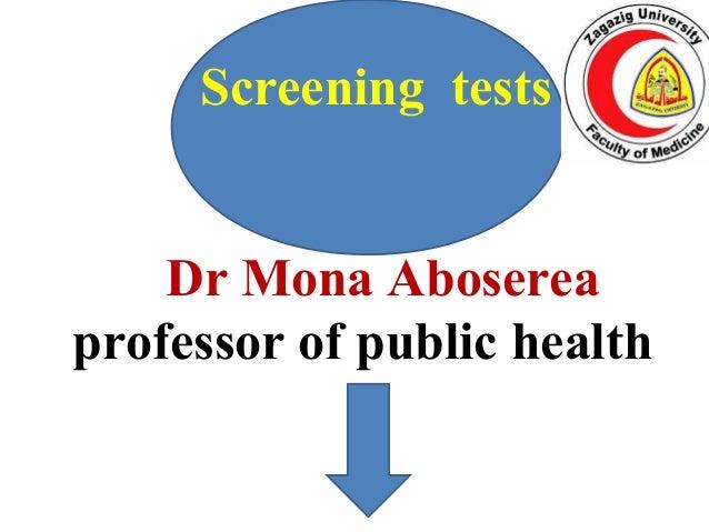 Screening tests Dr Mona Aboserea professor of public health