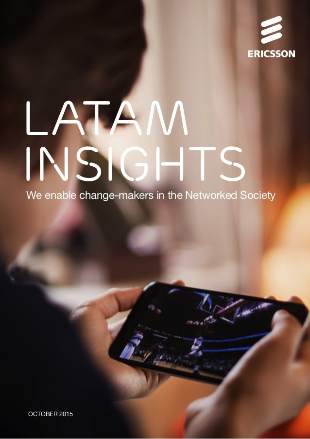 OCTOBER 2015 We enable change-makers in the Networked Society LATAM INSIGHTS