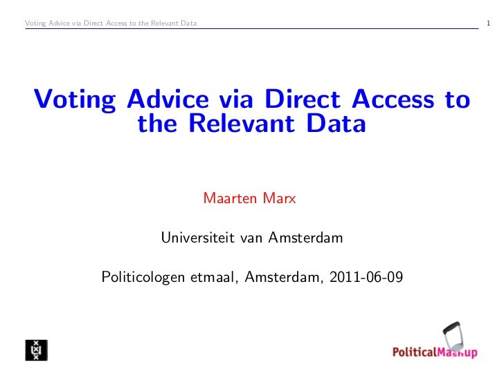 Voting Advice via Direct Access to the Relevant Data                  1  Voting Advice via Direct Access to          the R...