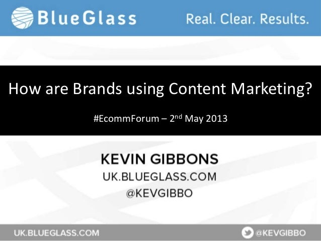 How are Brands using Content Marketing?#EcommForum – 2nd May 2013