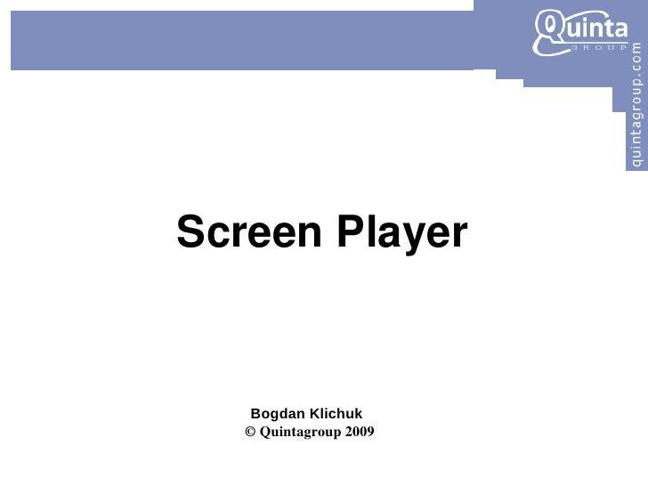 Screen Player Bogdan Klichuk ©  Quintagroup 2009