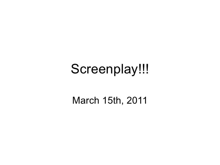 Screenplay!!!March 15th, 2011