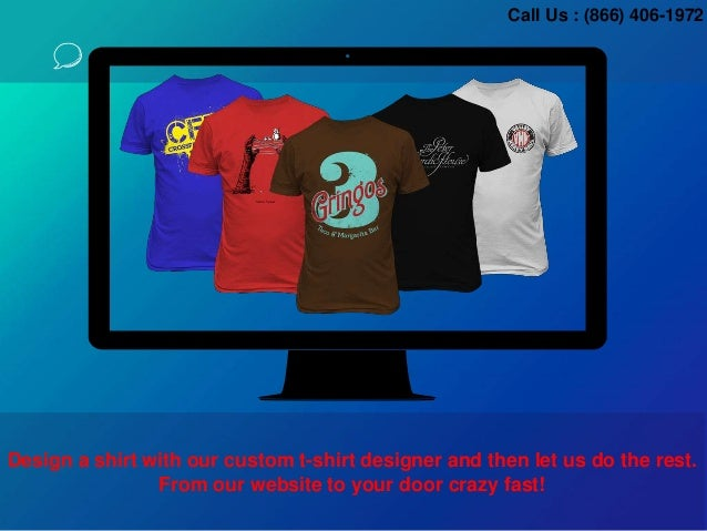 Design a shirt with our custom t-shirt designer and then let us do the rest. From our website to your door crazy fast! Cal...
