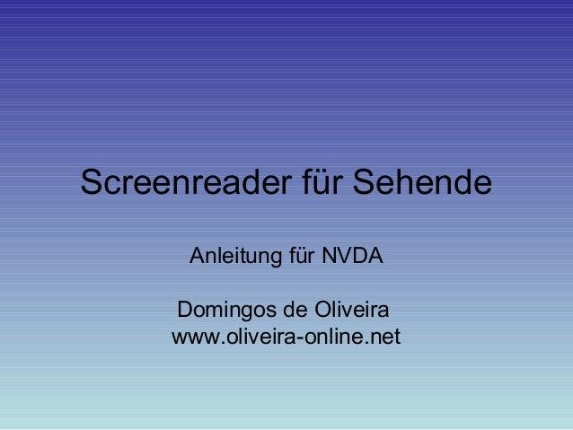 Screenreader für Sehende      Anleitung für NVDA     Domingos de Oliveira     www.oliveira-online.net