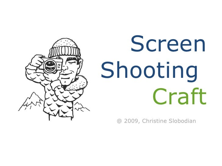 Screen Shooting  Craft @ 2009, Christine Slobodian
