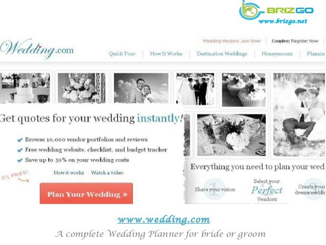 www.brizgo.net             www.wedding.comA complete Wedding Planner for bride or groom