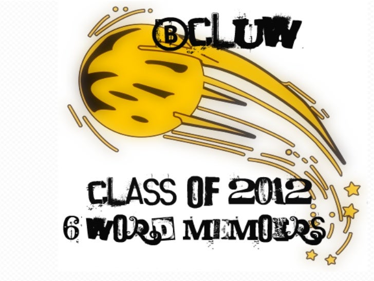 BCLUW Class of 2012 6 Word Memoirs
