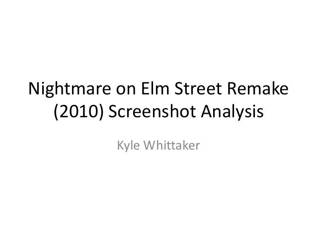 Nightmare on Elm Street Remake (2010) Screenshot Analysis Kyle Whittaker