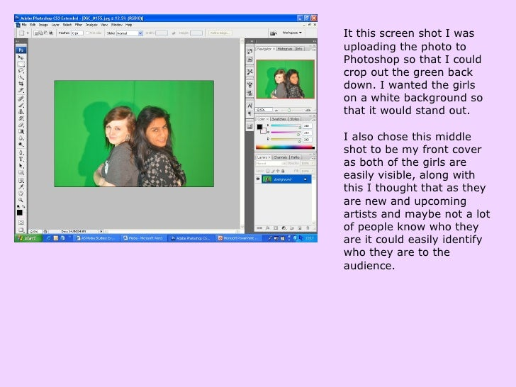 It this screen shot I was uploading the photo to Photoshop so that I could crop out the green back down. I wanted the girl...