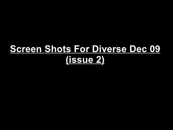 Screen Shots For Diverse Dec 09 (issue 2)