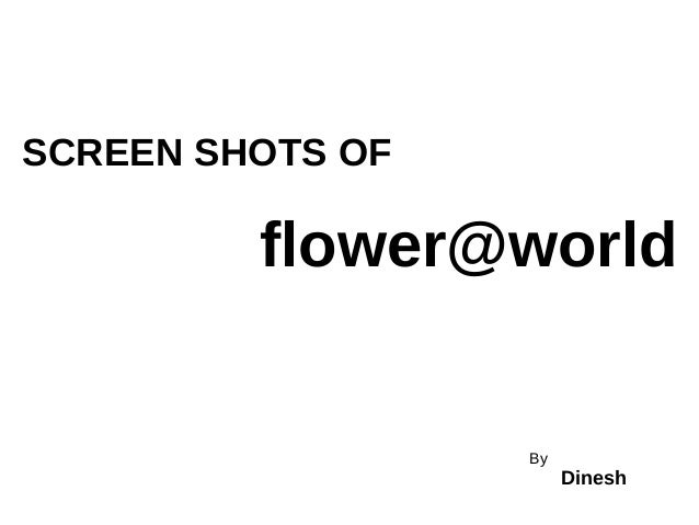 SCREEN SHOTS OF flower@world By Dinesh
