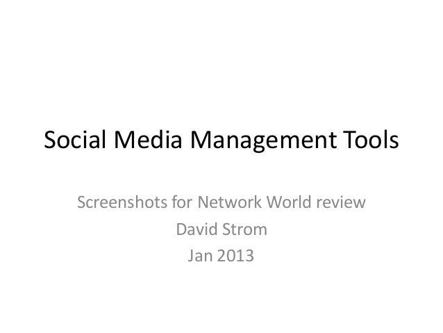 Social Media Management Tools  Screenshots for Network World review               David Strom                Jan 2013