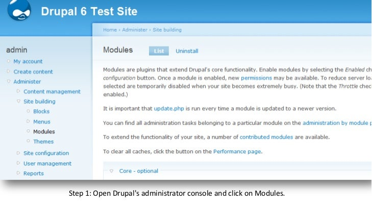 Step 1: Open Drupal's administrator console and click onModules.<br />