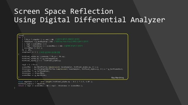 Screen Space Reflection Using Digital Differential Analyzer [loop] for ( ; ( ( Pk.x * stepDir ) <= end ) && ( stepCount < ...