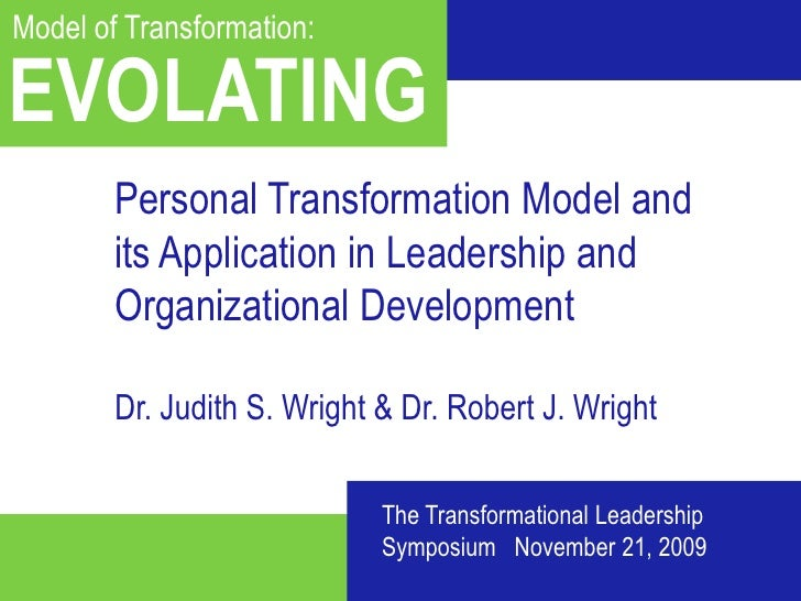 Living a Great Life: The Theory of <br />Model of Transformation: <br />EVOLATING<br />Personal Transformation Model and i...