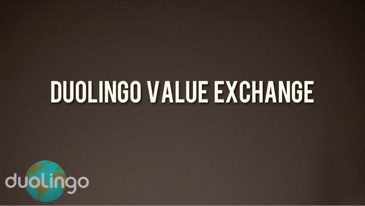 duolingo value exchangeEXPERIENCE + GOOD