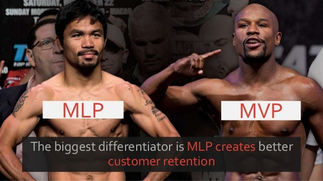 MVPMLP The biggest differentiator is MLP creates better customer retention