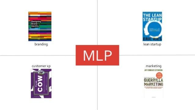 branding customer xp lean startup marketing MLP