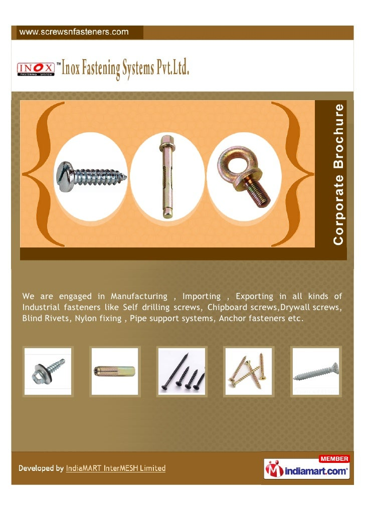 We are engaged in Manufacturing , Importing , Exporting in all kinds ofIndustrial fasteners like Self drilling screws, Chi...