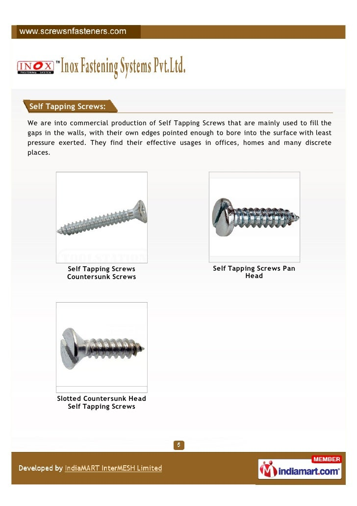 Self Tapping Screws:We are into commercial production of Self Tapping Screws that are mainly used to fill thegaps in the w...