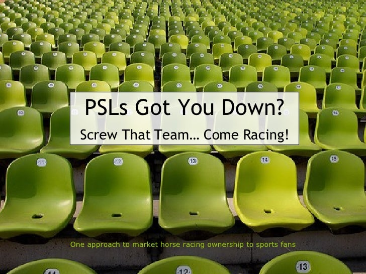 PSLs Got You Down? Screw That Team… Come Racing! One approach to market horse racing ownership to sports fans