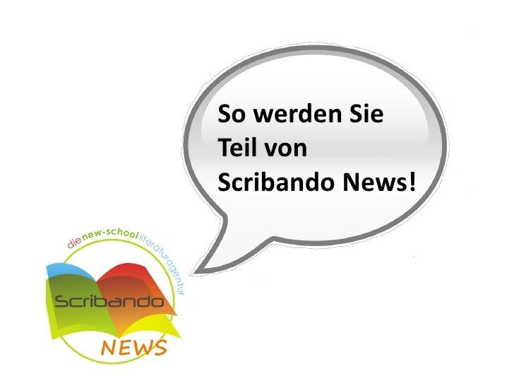 So werden Sie Teil von Scribando News!