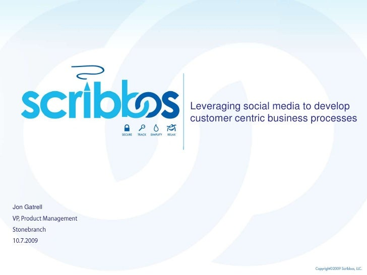 Leveraging social media to develop customer centric business processes<br />Jon Gatrell<br />VP, Product Management<br />S...