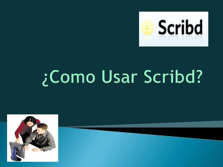 ¿Como Usar Scribd?<br />