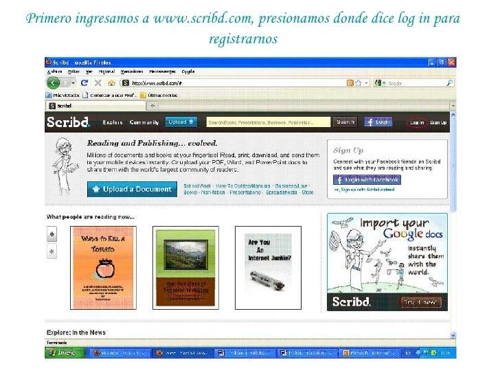 Primero ingresamos a www.scribd.com, presionamos donde dice log in para registrarnos<br />